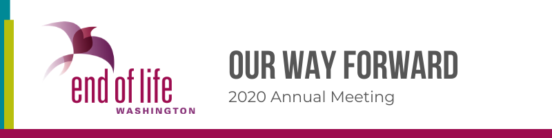 2020 End of Life Washington Annual Meeting